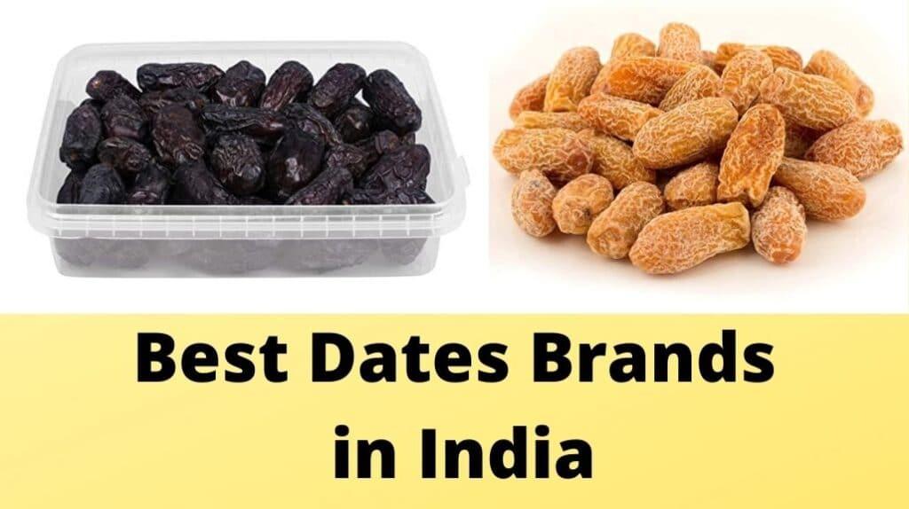 Best Dates Brands in India